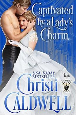 Captivated by a Lady's Charm by Christi Caldwell