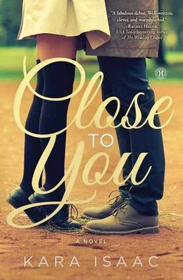 Close to You by Kara Isaac