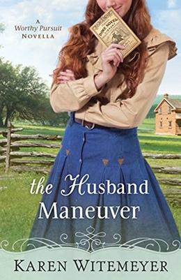 The Husband Maneuver by Karen Witemeyer
