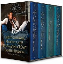 Lords of Scandal: Four Full-length Georgian Romances by Christi Caldwell, Kimberly Cates, Tanya Anne Crosby, Danelle Harmon