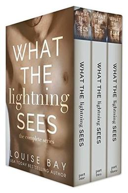 What the Lightning Sees: The Complete Series by Louise Bay