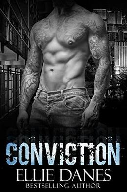 Conviction  (A Stand-alone Novel): A Bad Boy Romance by Ellie Danes