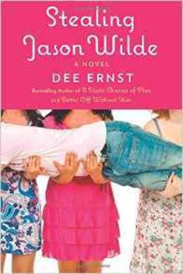 Stealing Jason Wilde: A Novel by Dee Ernst
