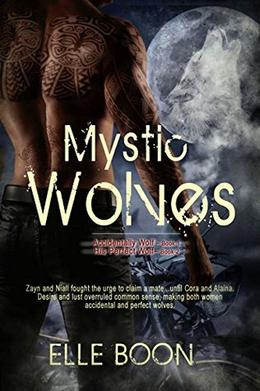 Mystic Wolves: Accidentally Wolf Book 1 and His Perfect Wolf Book 2 by Elle Boon