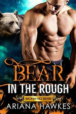 Bear in the Rough by Ariana Hawkes