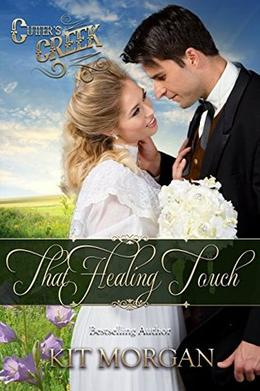 That Healing Touch by Kit Morgan, Cutter's Creek