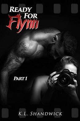 Ready For Flynn, Part 1 by K.L. Shandwick