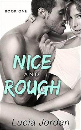 Nice And Rough by Lucia Jordan
