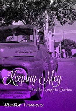 Keeping Meg: Devil's Knights Series by Winter Travers