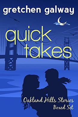 Quick Takes: Oakland Hills Stories Boxed Set by Gretchen Galway