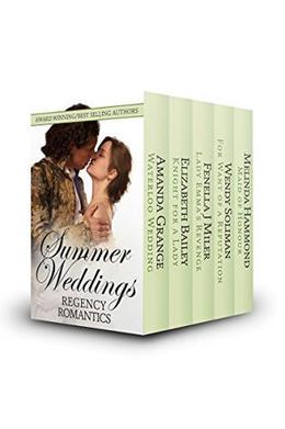 Summer Weddings: Regency Romantics Summer Edition 2016 by Amanda Grange, Elizabeth Bailey, Fenella Miller, Wendy Soliman, Melinda Hammond