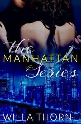 The Manhattan Series by Willa Thorne