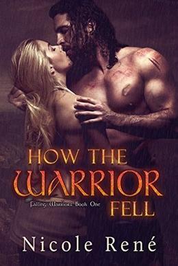 How The Warrior Fell by Nicole René