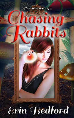 Chasing Rabbits by Erin R Bedford