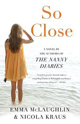 So Close by Emma McLaughlin, Nicola Kraus