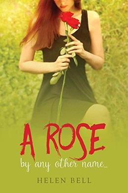 A Rose By Any Other Name... by Helen Bell