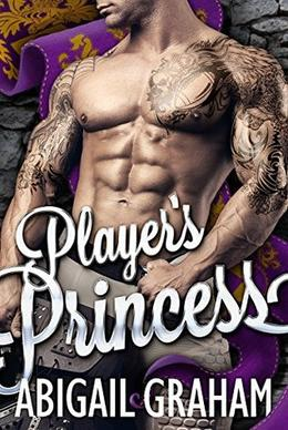 Player's Princess by Abigail Graham