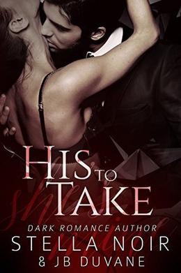 His to Take by Stella Noir, JB Duvane