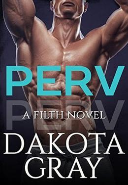 Perv by Dakota Gray