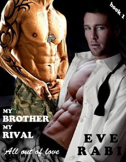 My Brother, My Rival - All out of Love by Eve Rabi