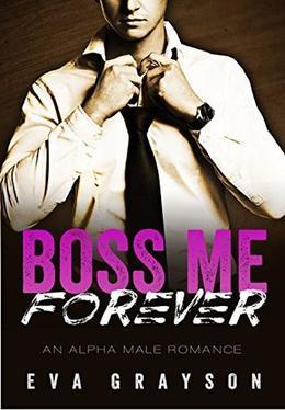 Boss Me Forever by Eva Grayson
