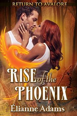 Rise of the Phoenix by Elianne Adams
