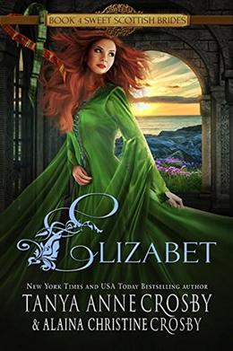 Elizabet by Tanya Anne Crosby, Alaina Christine Crosby