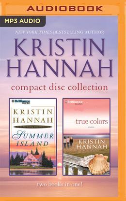 Kristin Hannah - Collection: Summer Island & True Colors by Kristin Hannah, Joyce Bean, Sandra Burr