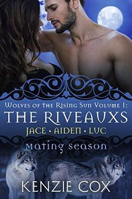 The Riveauxs: Wolves of the Rising Sun Volume 1 by Kenzie Cox