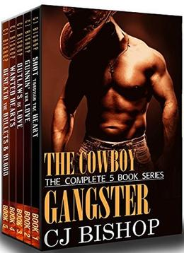 THE COWBOY GANGSTER: The Complete 5 Books Series by CJ Bishop