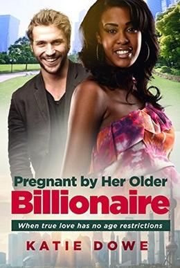 Pregnant By Her Older Billionaire: A BWWM Marriage Love Story For Adults by Katie Dowe, BWWM Club