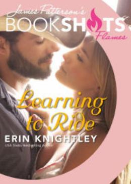 Learning to Ride by Erin Knightley, James Patterson
