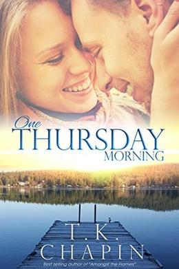 One Thursday Morning by T.K. Chapin