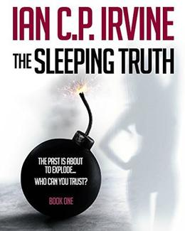 The Sleeping Truth : A Romantic Medical Thriller - BOOK ONE: Free Ebook by IAN C.P.IRVINE