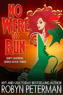 No Were To Run: Shift Happens Book Three by Robyn Peterman