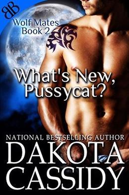What's New, Pussycat? by Dakota Cassidy