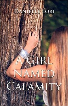 A Girl Named Calamity by Danielle Lori