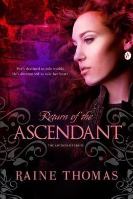 Return of the Ascendant by Raine Thomas