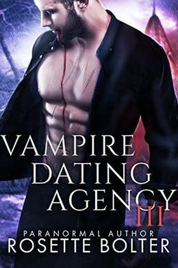 Vampire Dating Agency III by Rosette Bolter