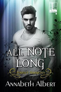All Note Long by Annabeth Albert