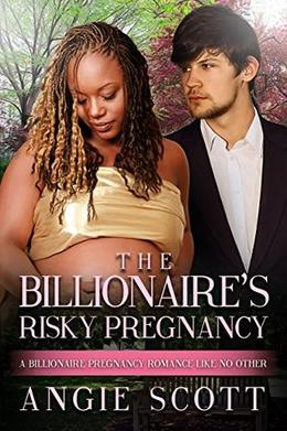 The Billionaire's Risky Pregnancy: A BWWM Pregnancy Romance For Adults by Angie Scott, BWWM Club