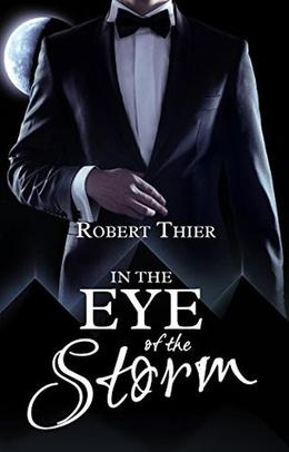 In the Eye of the Storm by Robert Thier