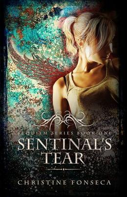 Sentinal's Tear by Christine Fonseca