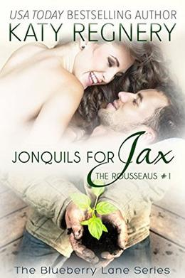Jonquils for Jax: The Rousseaus #1 by Katy Regnery