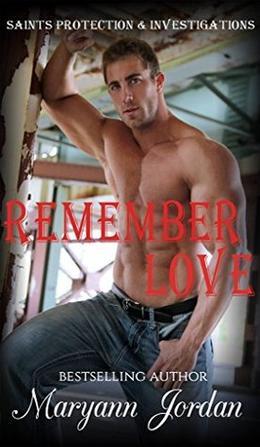 Remember Love: Saints Protection & Investigations by Maryann Jordan, Andrea Michelle