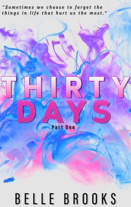 Thirty Days Part 1 by Belle Brooks
