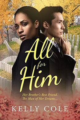 All For Him: A BWAM Love Story For Adults by Kelly Cole, BWWM Club