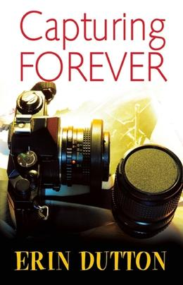 Capturing Forever by Erin Dutton