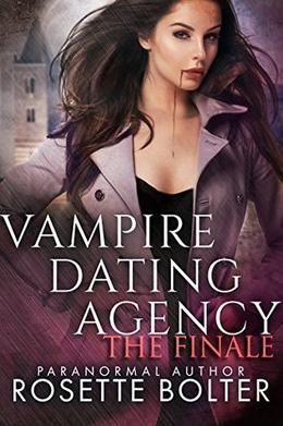 Vampire Dating Agency: The Finale by Rosette Bolter