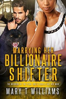 Marrying Her Billionaire Shifter by Mary T Williams, Shifter Club, BWWM Club